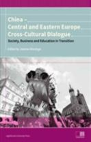 China - Central and Eastern Europe Cross-Cultura - Dialogue - Society, Business and Education in Transition