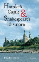 Hamlet' s Castle and Shakespeare´s Elsinore