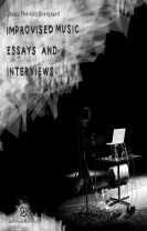Improvised Music - Essays and Interviews