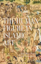 The Human Figure in Islamic Art