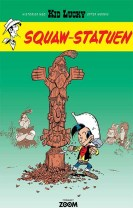 Kid Lucky: Squaw-statuen