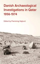 Danish Archaeological Investigations in Qatar 1956-1974