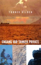 Engang var tanker private