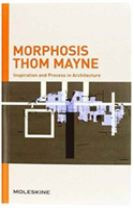 Morphosis: Inspiration and Process in Architecture