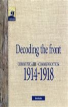 Decoding the Front - Communication 1914-1918