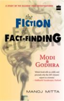 Modi and Godhra - The Fiction of Fact Finding