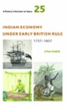 A People`s History of India 25 - Indian Economy Under Early British Rule, 1757 -1857