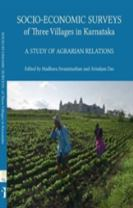 Socio-Economic Surveys of Three Villages in Karntaka - A Study of Agrarian Relations