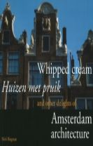 Whipped Cream and Other Delights of Amsterdam Architecture