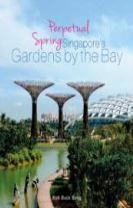 Perpetual Spring:  Singapore's Gardens by the Bay