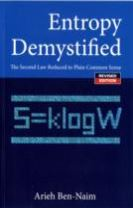 Entropy Demystified: The Second Law Reduced To Plain Common Sense (Revised Edition)