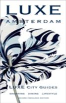 Amsterdam Luxe City Guide 2nd Edition