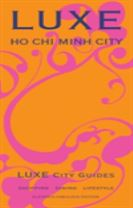 Ho Chi Minh City Luxe City Guide