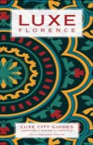 Florence Luxe City Guide, 5th Edition