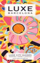 Barcelona Luxe City Guide, 6th Ed.