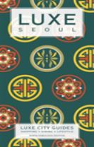 Seoul Luxe City Guide, 9th Edition