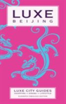 Beijing Luxe City Guide, 11th Ed.