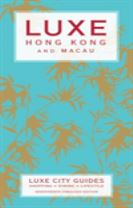 Hong Kong & Macau Luxe City Guides, 17th Edition