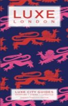 London Luxe City Guide, 7th Edition