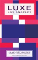 Los Angeles Luxe City Guide, 6th Edition