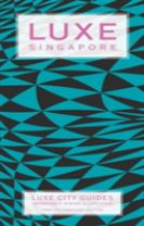Singapore Luxe City Guide, 12th Edition