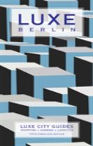 Berlin Luxe City Guide, 5th Ed.