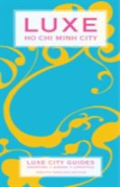 Ho Chi Minh Luxe City Guide, 12th Edition