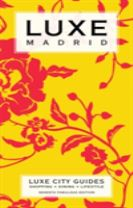 Madrid Luxe City Guide, 7th Edition