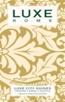 Rome Luxe City Guide, 7th Edition