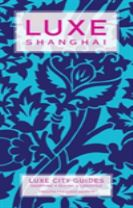 Shanghai Luxe City Guide, 12th Edition
