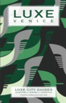 Venice Luxe City Guide, 4th Edition