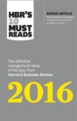 35a2613c0452 Hbr s 10 Must Reads 2016 af Harvard Business Review