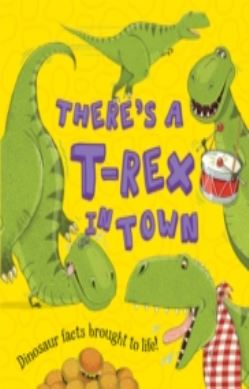 What If a Dinosaur: There's a T-Rex in Town forside