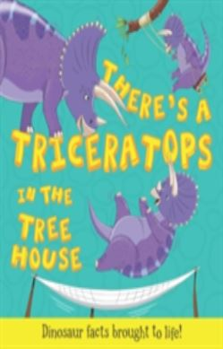 What If a Dinosaur: There's a Triceratops in the Tree House forside