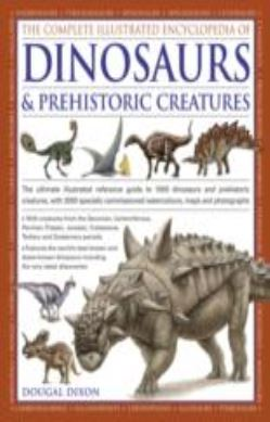 The Complete Illustrated Encyclopedia of Dinosaurs & Prehistoric Creatures forside