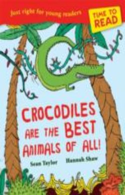 Time to Read: Crocodiles are the Best Animals of All! forside