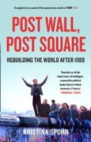Post Wall, Post Square : Rebuilding the World After 1989