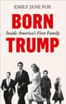 Born Trump: Inside Americas First Family