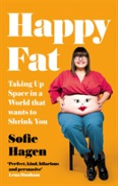 Happy Fat : Taking Up Space in a World That Wants to Shrink You