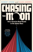 Chasing the Moon : The Story of the Space Race - from Arthur C. Clarke to t