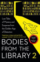 Bodies from the Library 2 : Forgotten Stories of Mystery and Suspense by th