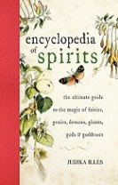 Encyclopedia of spirits - the ultimate guide to the magic of fairies, genie
