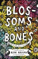 Blossoms and Bones : Drawing a Life Back Together