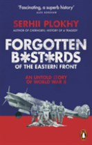 Forgotten bastards of the eastern front - an untold story of world war ii