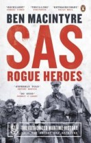 SAS: Rogue Heroes - The Authorized Wartime History