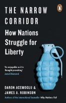 Narrow corridor - states, societies, and the fate of liberty