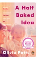Half baked idea - how grief, love and cake took me from the courtroom to le