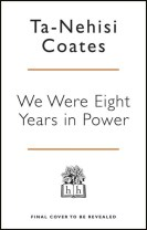 We Were Eight Years in Power