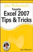 John Walkenbach's Favorite Excel 2007 Tips Tricks