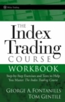 The Index Trading Course Workbook: Step-by-Step Exercises and Tests to Help